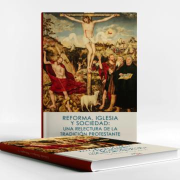 Libro aporta reflexión teológica sobre la tradición protestante y los movimientos generados por ella