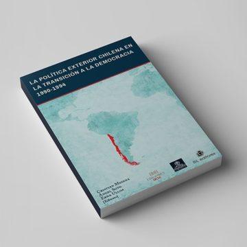 Política exterior chilena en periodo de transición a la democracia es abordada en libro colectivo
